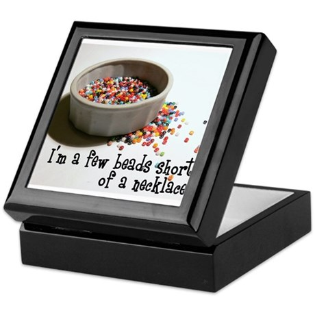 I'm A Few Beads Short Keepsake Box