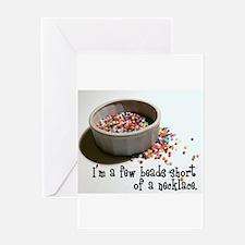 I'm A Few Beads Short Greeting Card