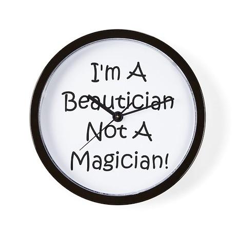 Beautician Not Magician! Wall Clock