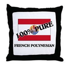 100 Percent FRENCH POLYNESIAN Throw Pillow