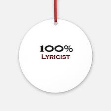 100 Percent Lyricist Ornament (Round)