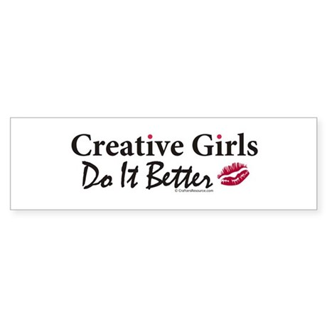 Creative Girls Do It Better Bumper Sticker