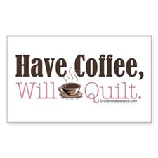 Have Coffee, Will Quilt Rectangle Decal