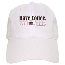 Have Coffee, Will Quilt Baseball Cap