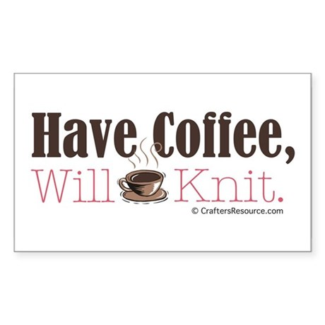 Have Coffee, Will Knit Rectangle Sticker