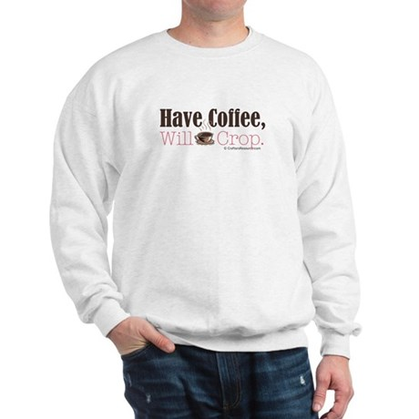 Have Coffee, Will Crop Sweatshirt