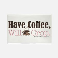 Have Coffee, Will Crop Rectangle Magnet