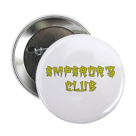 "Gold Emperors Club 2.25"" Button"