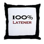 100 Percent Latener Throw Pillow