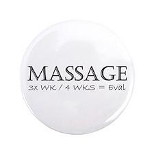 """Massage 3 Times a Week 3.5"""" Button"""
