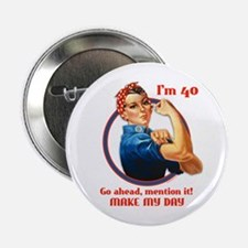 "Rosie Riveter 40th Birthday 2.25"" Button"