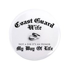 "USCG Wife: It's an Honor 3.5"" Button"