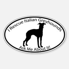 I RESCUE Italian Greyhounds Decal