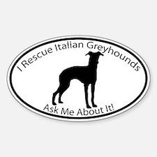 I RESCUE Italian Greyhounds Sticker (Oval)