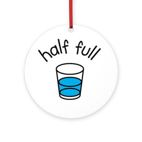 Half Full Ornament (Round)