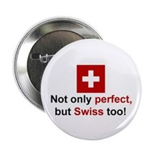 "Perfect Swiss 2.25"" Button"