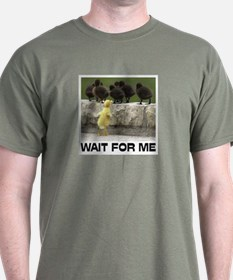WAIT FOR ME T-Shirt