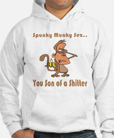 You Son of a Shitter Hoodie