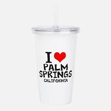 I Love Palm Springs, California Acrylic Double-wal