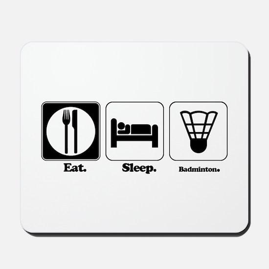 Eat. Sleep. Badminton. Mousepad