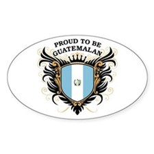 Proud to be Guatemalan Oval Decal