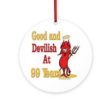 Devilish at 99 Ornament (Round)