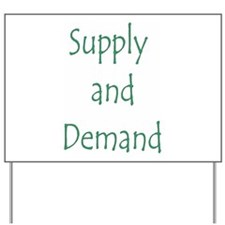 Supply and Demand Yard Sign