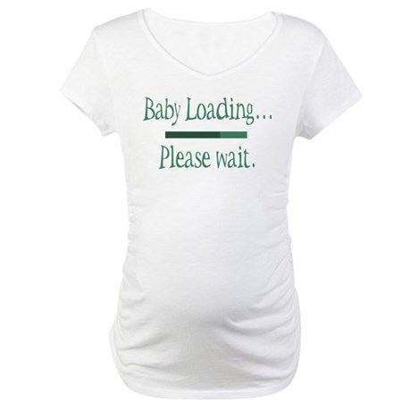 Green Baby Loading Please Wait Maternity T-Shirt