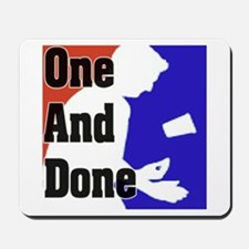 """""""One And Done Flip Cup"""" Mousepad"""