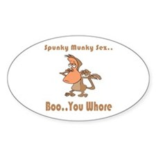 Boo..You Whore Oval Decal