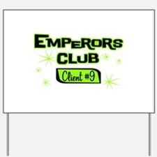 Emperors Club Client 9 Yard Sign