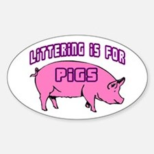 Littering Pigs Oval Decal