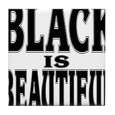 BLACK IS BEAUTIFUL Tile Coaster