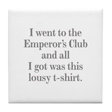 I went to the Emperors Club and all I got was this
