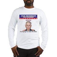 Kevorkian for Congress Long Sleeve T-Shirt