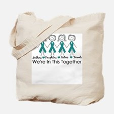 We're In This Together (Ovarian) Tote Bag