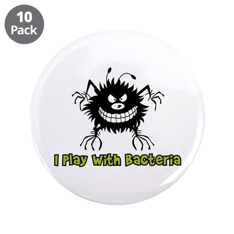 """I Play With Bacteria 3.5"""" Button (10 pack)"""