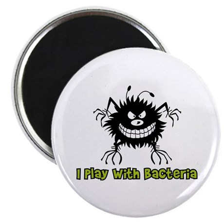 "I Play With Bacteria 2.25"" Magnet (100 pack)"