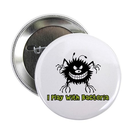 "I Play With Bacteria 2.25"" Button (100 pack)"