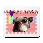 LOVE MY BOSTON TERRIER Mousepad
