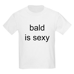 bald is sexy T-Shirt