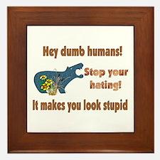 Stop Your Hating Framed Tile