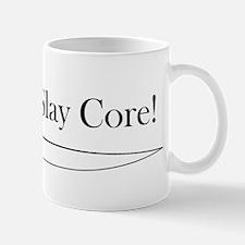 """""""Slay Core"""" Mug"""