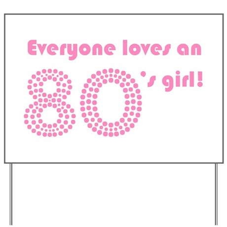 Everyone Loves An 80s Girl Yard Sign