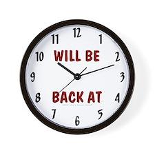 Will Be Back At... Wall Clock