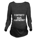Baby Coming This Sum Long Sleeve Maternity T-Shirt