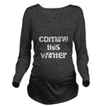 Baby Coming This Win Long Sleeve Maternity T-Shirt