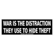 WAR IS THE DISTRACTION Bumper Bumper Sticker