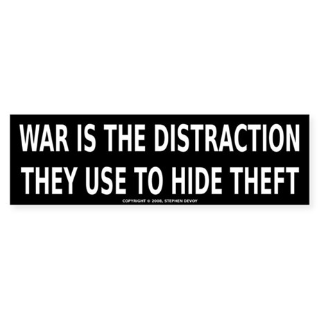 WAR IS THE DISTRACTION Bumper Sticker