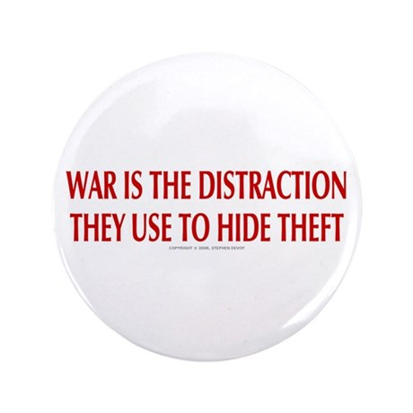 """WAR IS THE DISTRACTION 3.5"""" Button"""